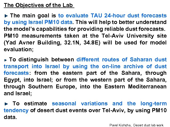 The Objectives of the Lab The main goal is to evaluate TAU 24 -hour