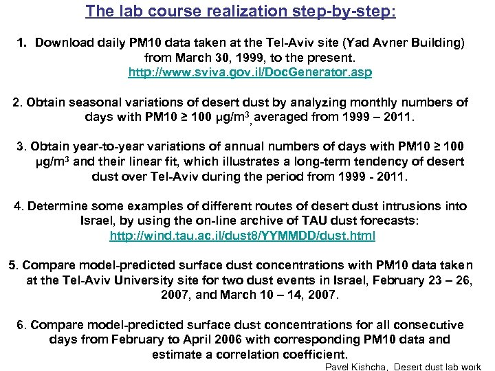 The lab course realization step-by-step: 1. Download daily PM 10 data taken at the