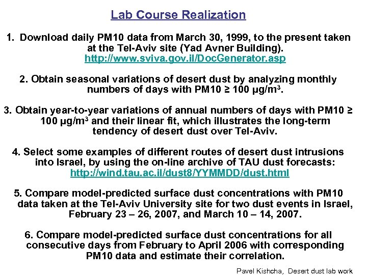 Lab Course Realization 1. Download daily PM 10 data from March 30, 1999, to