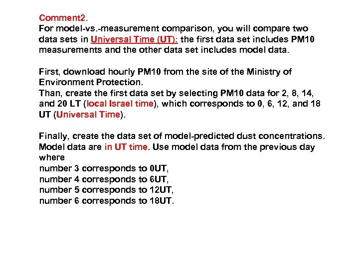 Comment 2. For model-vs. -measurement comparison, you will compare two data sets in Universal