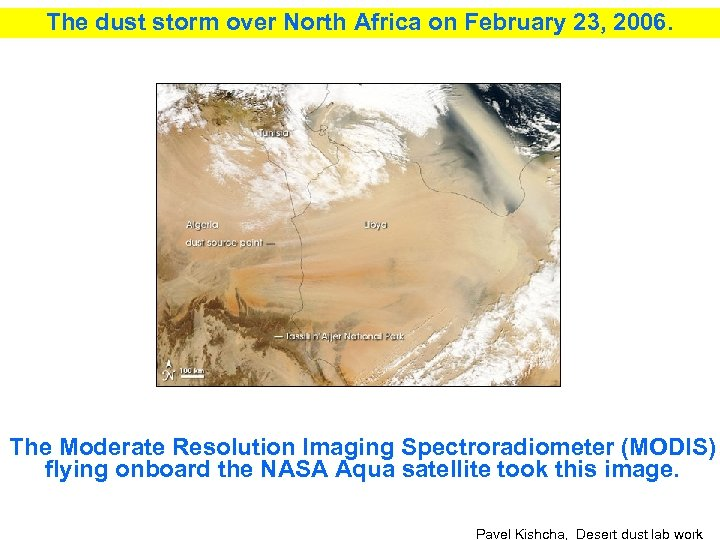 The dust storm over North Africa on February 23, 2006. The Moderate Resolution Imaging