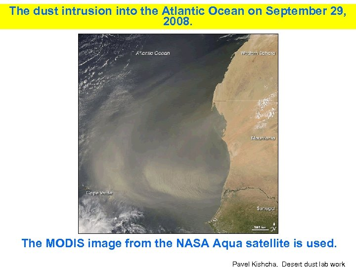 The dust intrusion into the Atlantic Ocean on September 29, 2008. The MODIS image