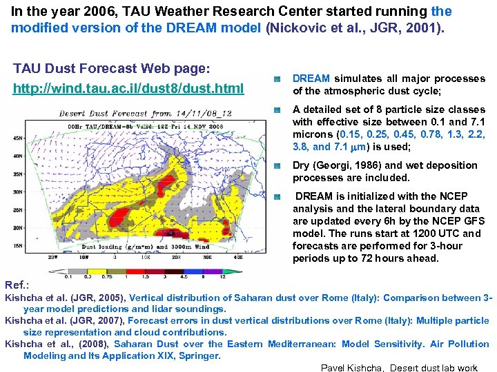 In the year 2006, TAU Weather Research Center started running the modified version of