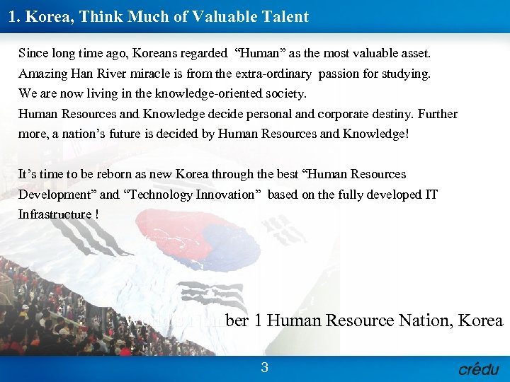 """1. Korea, Think Much of Valuable Talent Since long time ago, Koreans regarded """"Human"""""""