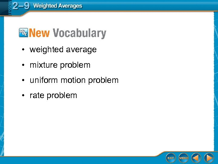 • weighted average • mixture problem • uniform motion problem • rate problem