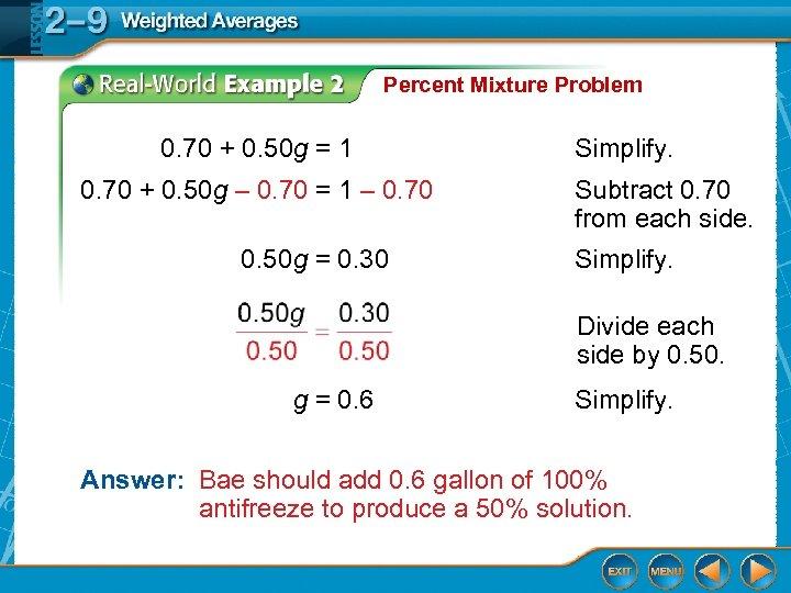 Percent Mixture Problem 0. 70 + 0. 50 g = 1 0. 70 +