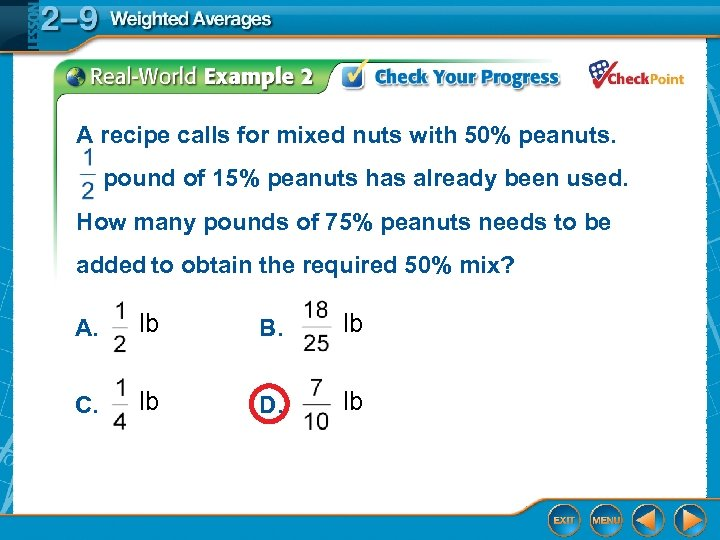 A recipe calls for mixed nuts with 50% peanuts. pound of 15% peanuts has
