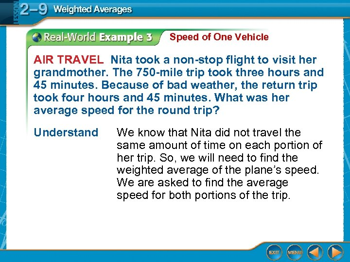 Speed of One Vehicle AIR TRAVEL Nita took a non-stop flight to visit her