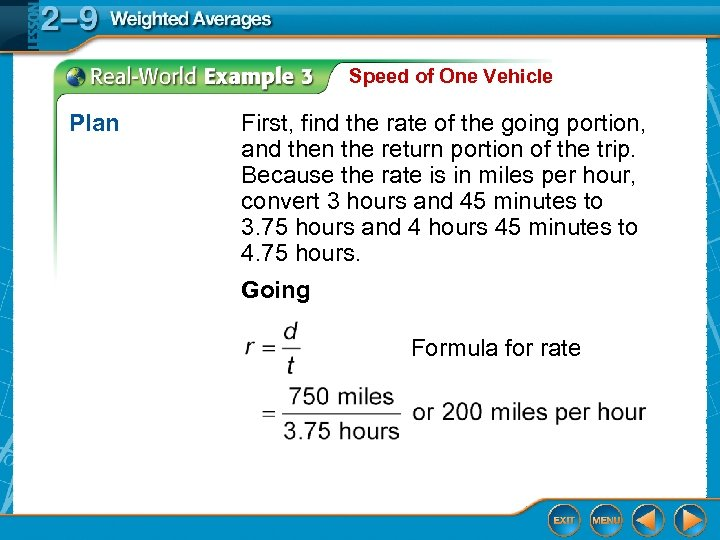 Speed of One Vehicle Plan First, find the rate of the going portion, and