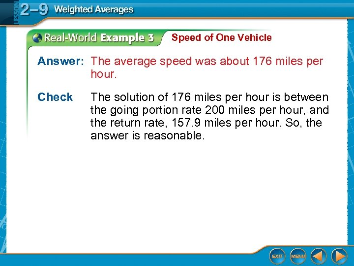 Speed of One Vehicle Answer: The average speed was about 176 miles per hour.