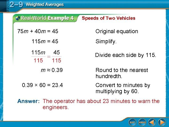 Speeds of Two Vehicles 75 m + 40 m = 45 115 m =