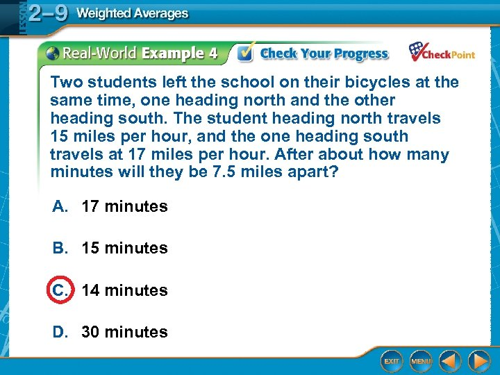 Two students left the school on their bicycles at the same time, one heading