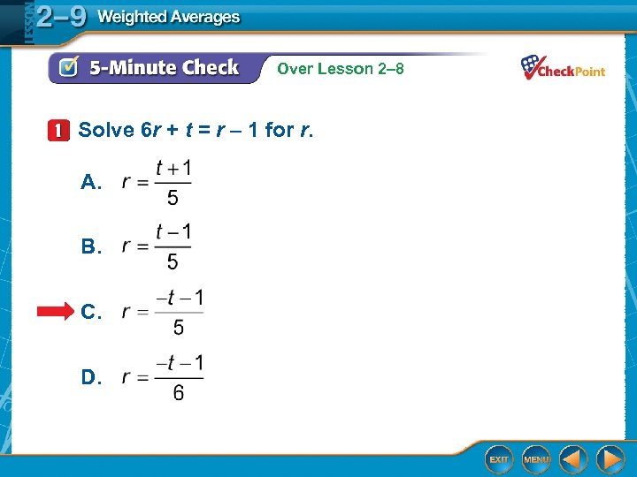 Over Lesson 2– 8 Solve 6 r + t = r – 1 for