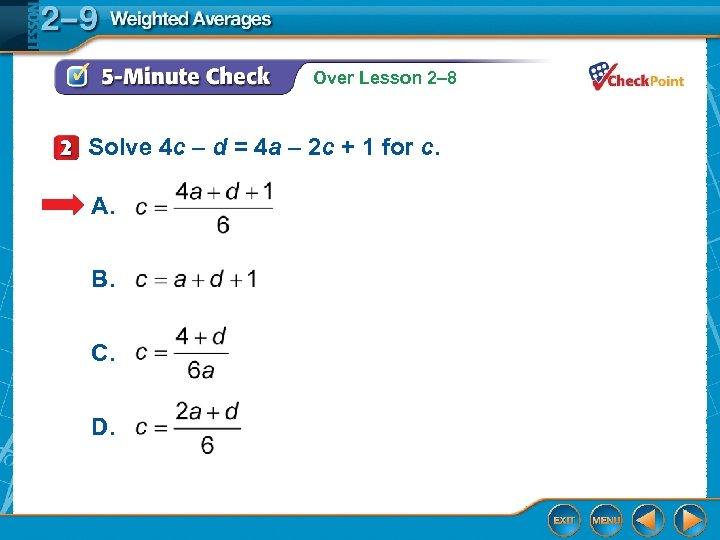 Over Lesson 2– 8 Solve 4 c – d = 4 a – 2