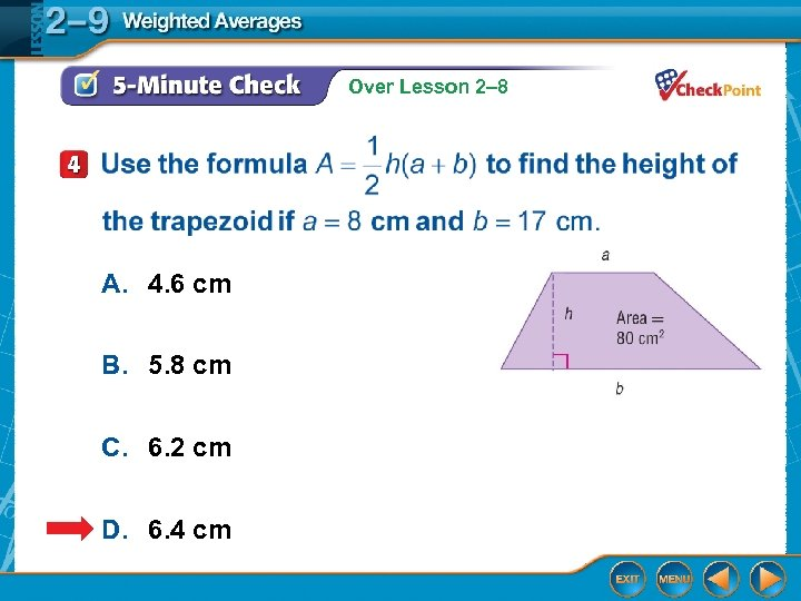 Over Lesson 2– 8 A. 4. 6 cm B. 5. 8 cm C. 6.