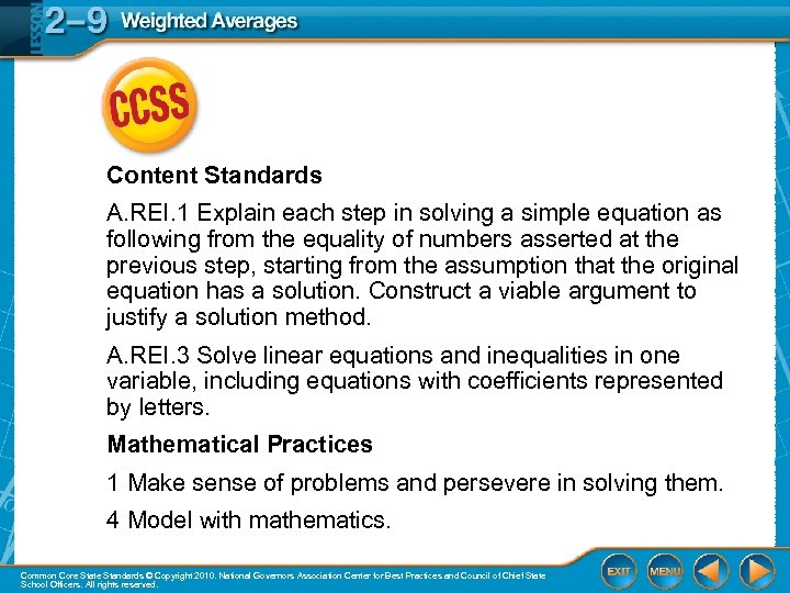 Content Standards A. REI. 1 Explain each step in solving a simple equation as