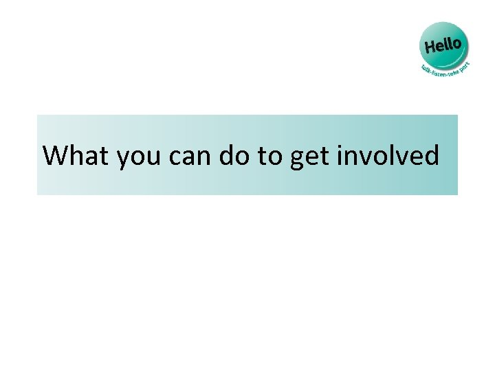 What you can do to get involved