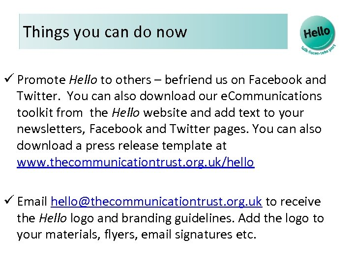 Things you can do now ü Promote Hello to others – befriend us on