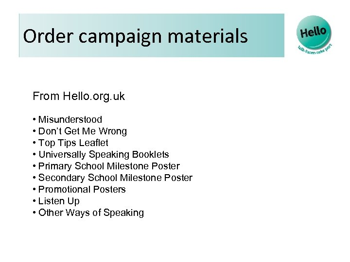 Order campaign materials From Hello. org. uk • Misunderstood • Don't Get Me Wrong