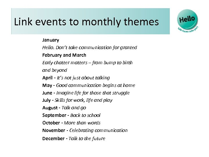Link events to monthly themes January Hello. Don't take communication for granted February and