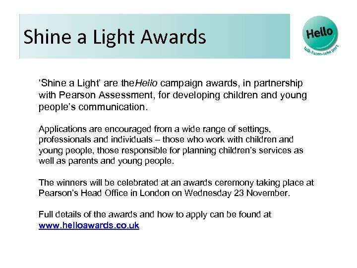 Shine a Light Awards 'Shine a Light' are the. Hello campaign awards, in partnership