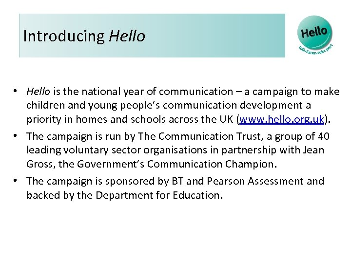 Introducing Hello • Hello is the national year of communication – a campaign to