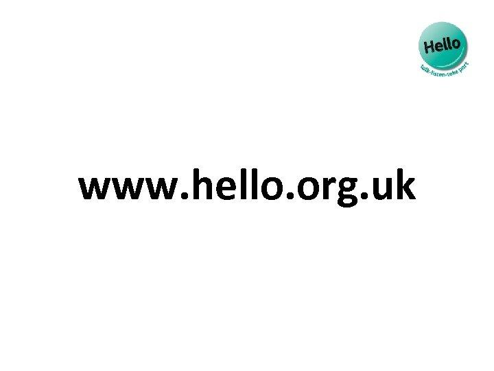 www. hello. org. uk