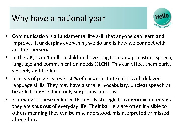 Why have a national year • Communication is a fundamental life skill that anyone