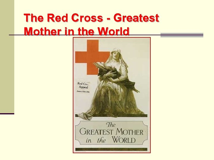 The Red Cross - Greatest Mother in the World