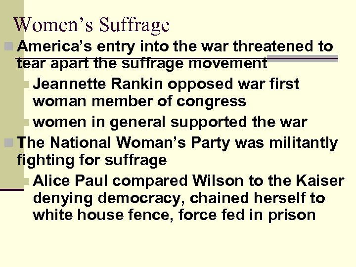 Women's Suffrage n America's entry into the war threatened to tear apart the suffrage