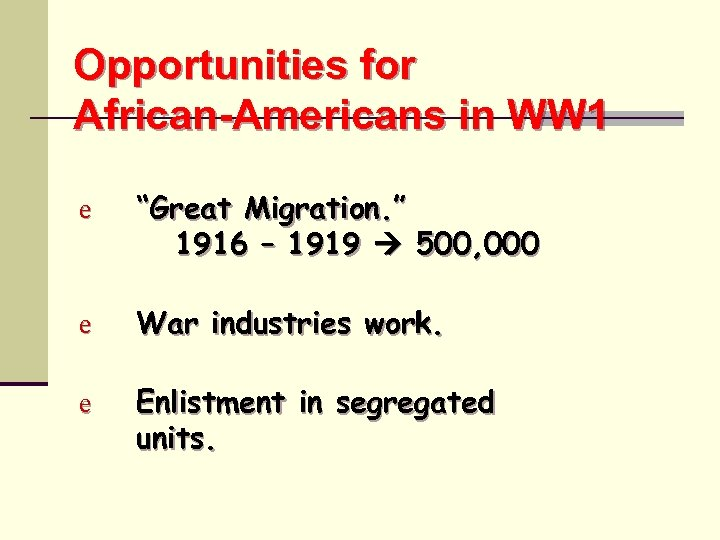 "Opportunities for African-Americans in WW 1 e ""Great Migration. "" 1916 – 1919 500,"