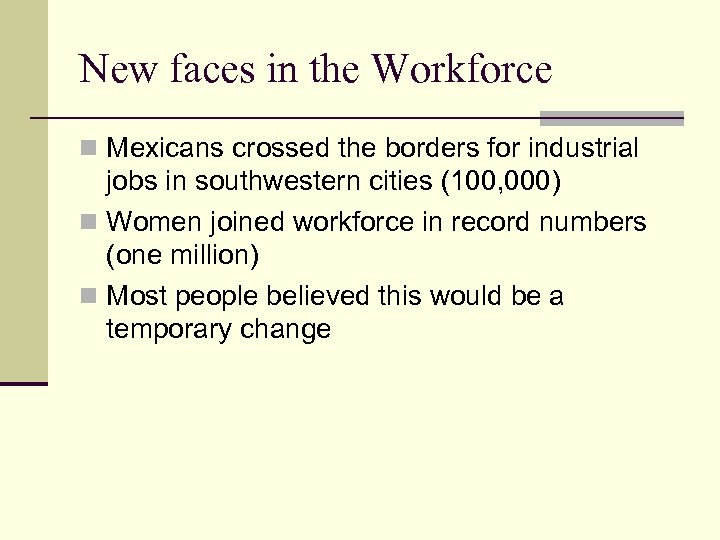 New faces in the Workforce n Mexicans crossed the borders for industrial jobs in