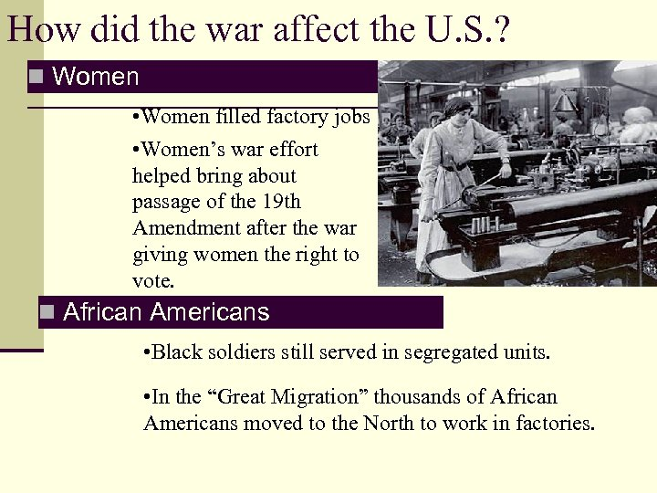 How did the war affect the U. S. ? n Women • Women filled
