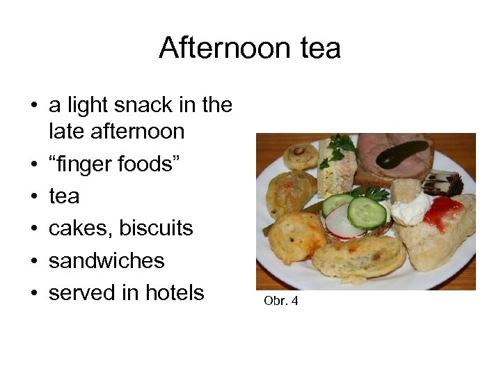 """Afternoon tea • a light snack in the late afternoon • """"finger foods"""" •"""