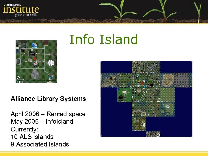 Info Island Alliance Library Systems April 2006 – Rented space May 2006 – Info.
