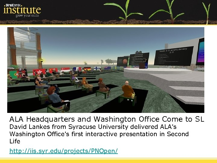 ALA Headquarters and Washington Office Come to SL David Lankes from Syracuse University delivered