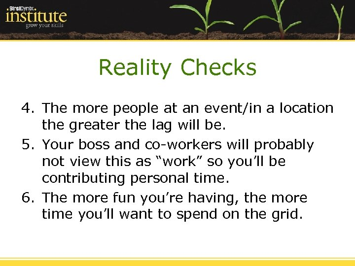 Reality Checks 4. The more people at an event/in a location the greater the