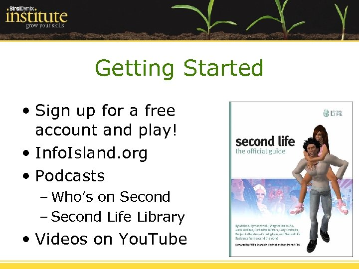 Getting Started • Sign up for a free account and play! • Info. Island.