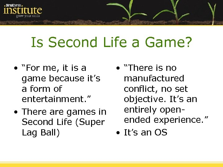 """Is Second Life a Game? • """"For me, it is a game because it's"""