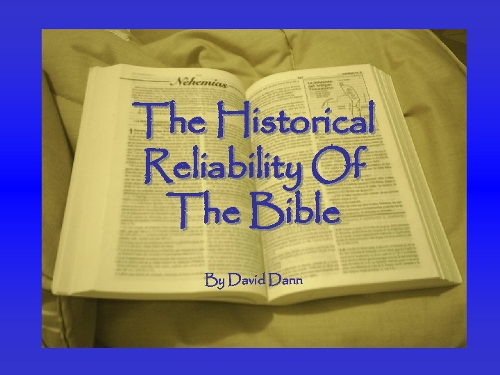 The Historical Reliability Of The Bible By David Dann