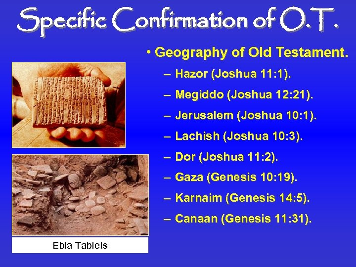 Specific Confirmation of O. T. • Geography of Old Testament. – Hazor (Joshua 11: