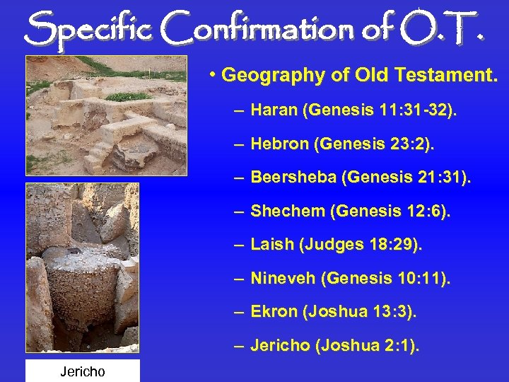 Specific Confirmation of O. T. • Geography of Old Testament. – Haran (Genesis 11: