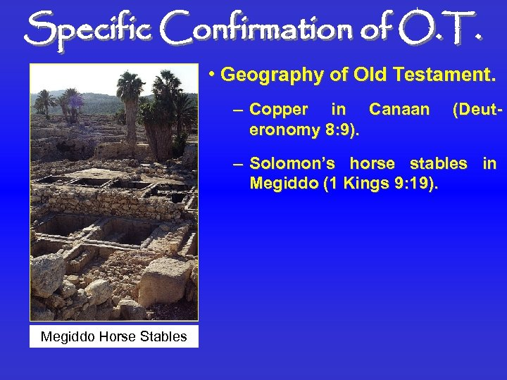 Specific Confirmation of O. T. • Geography of Old Testament. – Copper in Canaan