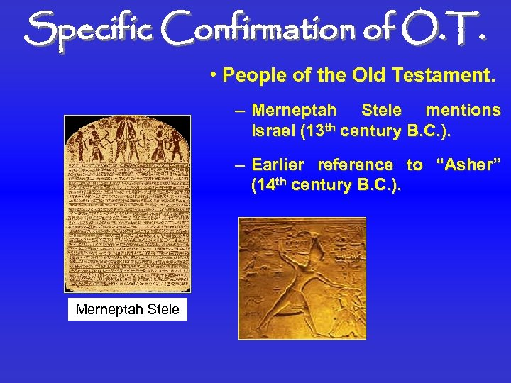 Specific Confirmation of O. T. • People of the Old Testament. – Merneptah Stele