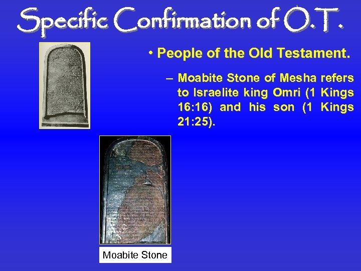 Specific Confirmation of O. T. • People of the Old Testament. – Moabite Stone