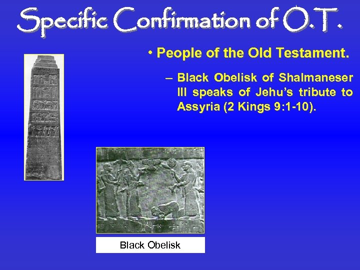 Specific Confirmation of O. T. • People of the Old Testament. – Black Obelisk