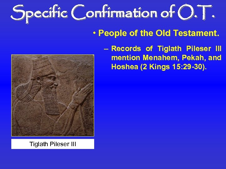 Specific Confirmation of O. T. • People of the Old Testament. – Records of