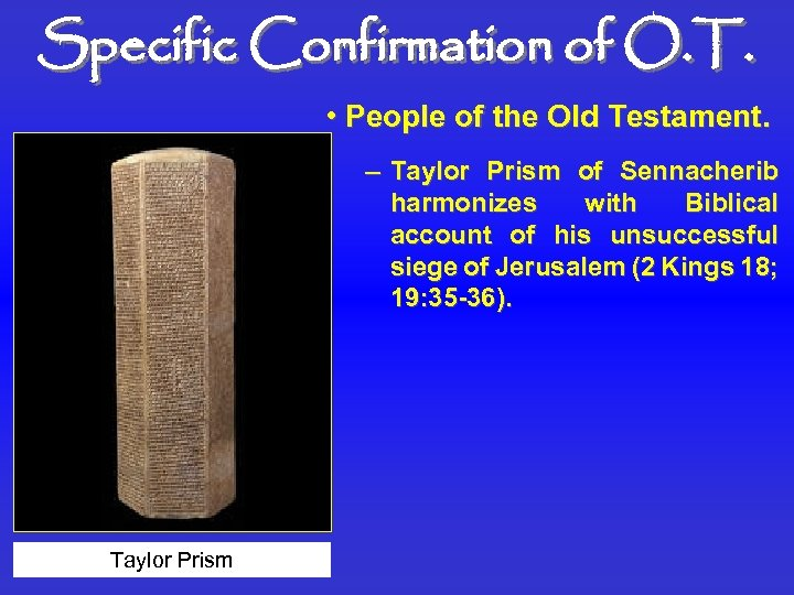 Specific Confirmation of O. T. • People of the Old Testament. – Taylor Prism