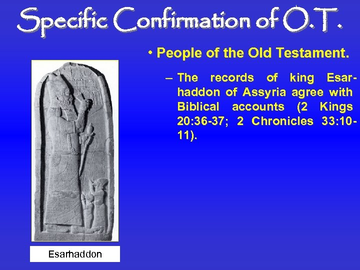 Specific Confirmation of O. T. • People of the Old Testament. – The records