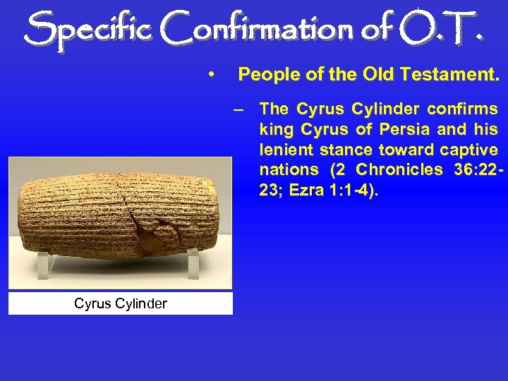Specific Confirmation of O. T. • People of the Old Testament. – The Cyrus